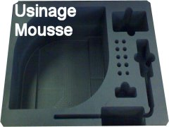 Usinage Mousse